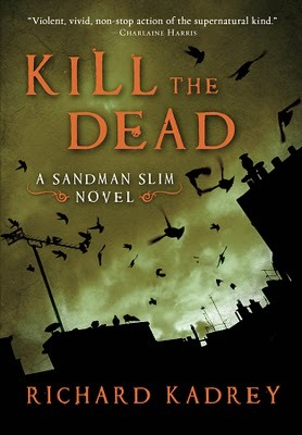 Novel Review – Kill The Dead by Richard Kadrey